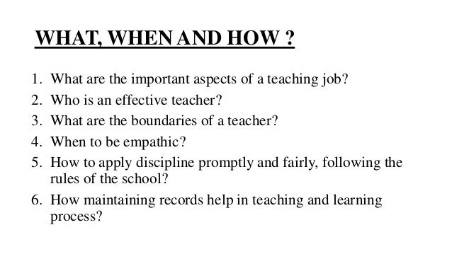 roles and responsibilities of the teacher Job description - teacher the duties and responsibilities of a teacher shall include the following: overall functions • to teach and educate students according to.