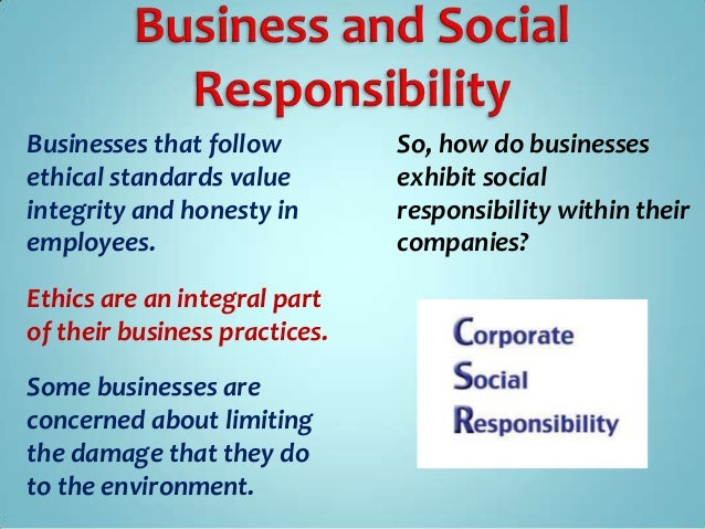 ethics and social responsibilities of business essay the business ethics and social responsibility is one of