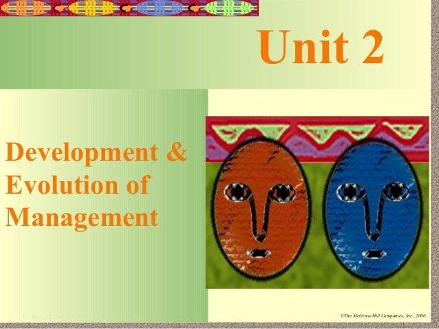 2-1                     Unit 2Development &Evolution ofManagement Irwin/McGraw-Hill      ©The McGraw-Hill Companies, Inc.,...