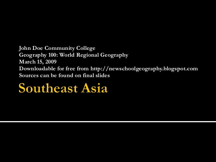 John Doe Community College Geography 100: World Regional Geography March 15, 2009 Downloadable for free from http://newsch...