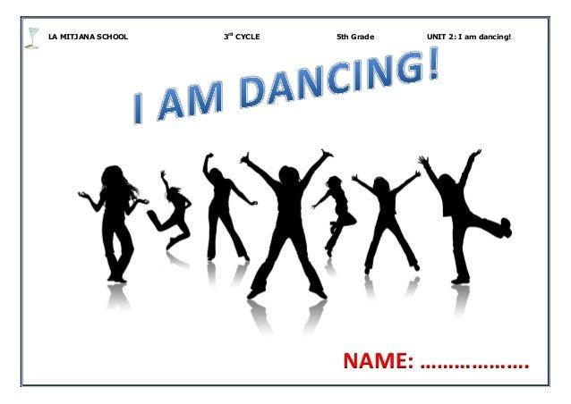 Unit 2 5th grade i am dancing