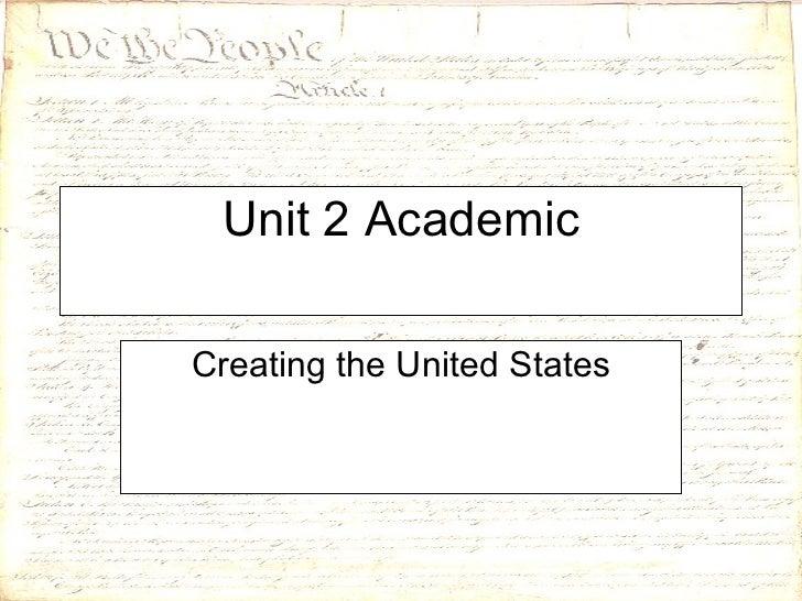 Unit 2 Academic Creating the United States