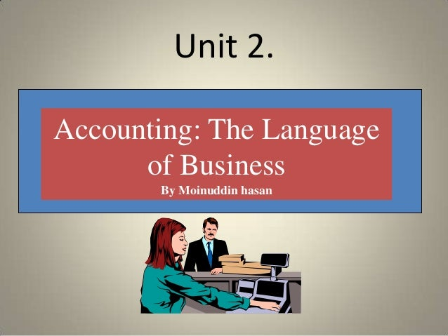 accounting is dubbed language of business Learning objectives (lo) after studying this chapter, you should be able to accounting: the language of business chapter.