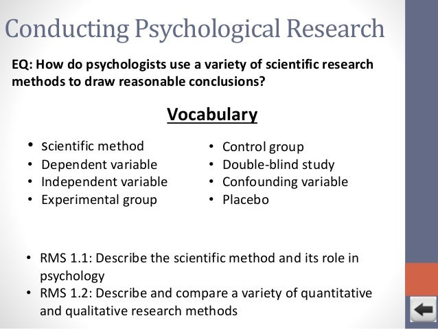 research methods used in psychology Some of the important methods of studying human behaviour as formulated by psychologists are this method cannot be used to study research papers.