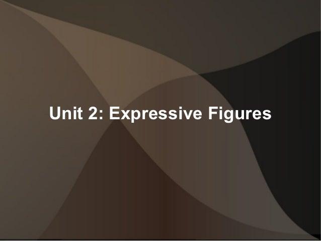 Unit 2: Expressive Figures