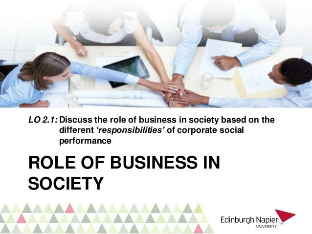 role of business in society Ejbo is journal of business ethics and organization studies published by the business and  business plays a key role in society by.
