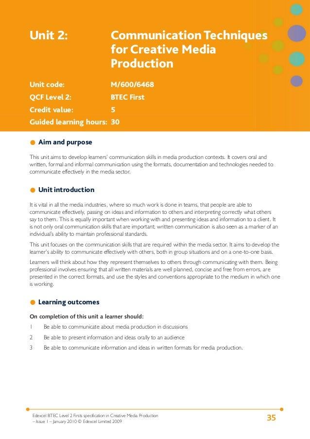Unit 2:  Communication Techniques for Creative Media Production  Unit code:  M/600/6468  QCF Level 2:  BTEC First  Credit ...