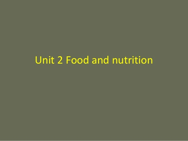Unit 2 Food and nutrition