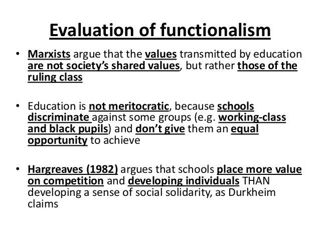 What are the strenghts and weaknesses of Functionalism?