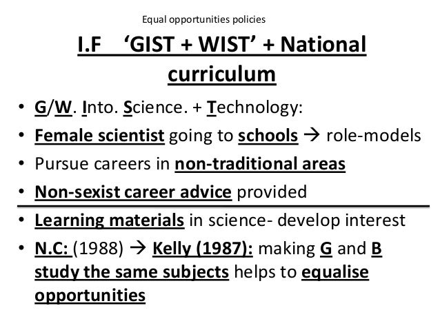 I.F 'GIST + WIST' + National curriculum • G/W. Into. Science. + Technology: • Female scientist going to schools  role-mod...