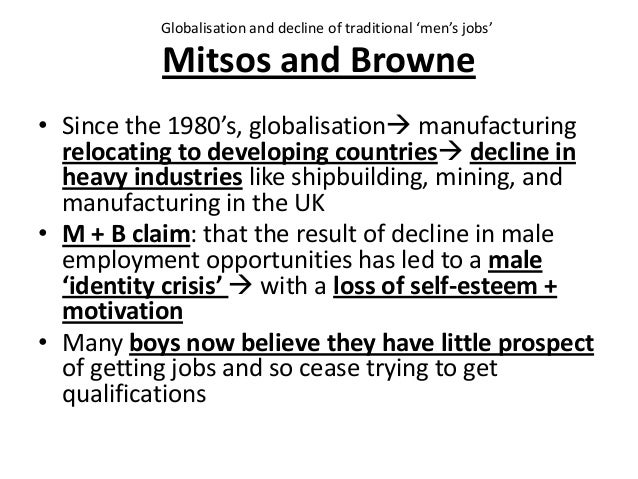 Mitsos and Browne • Since the 1980's, globalisation manufacturing relocating to developing countries decline in heavy in...