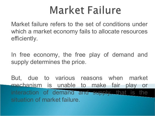reasons for market failure and the Market failure in provision of unemployment benefit market failure occurs when resources aren't used efficiently this can be seen in any market, whether a publics good or a private goodmarket failure can also be seen in the provision of unemployment benefits and unemployment insurance, as the resources could be used inefficiently and.