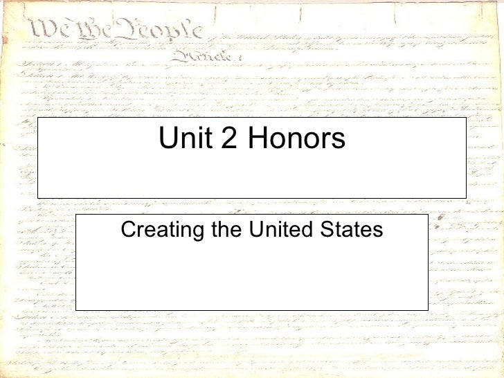 Unit 2 Honors Creating the United States