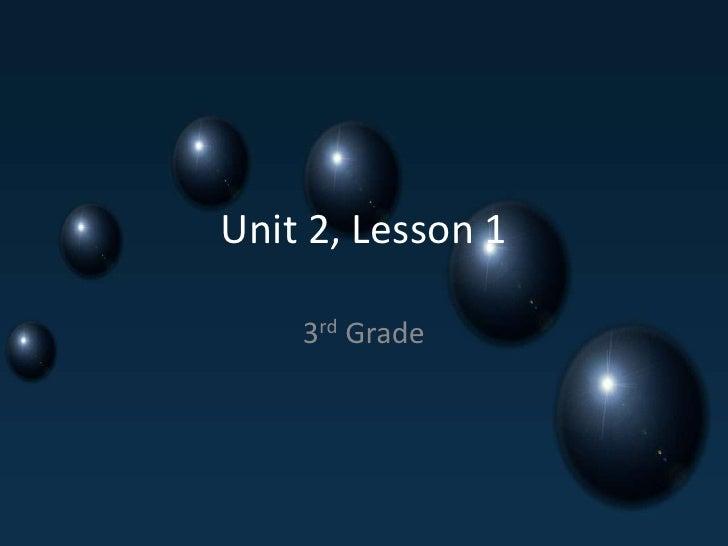 Unit 2, Lesson 1<br />3rd Grade<br />