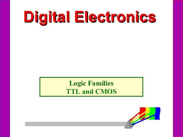 Digital ElectronicsDigital Electronics Logic Families TTL and CMOS