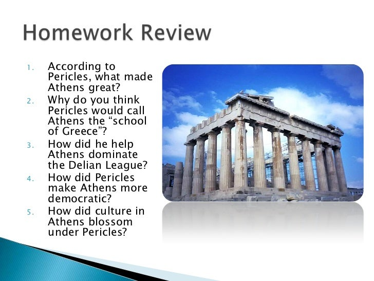 """1.   According to     Pericles, what made     Athens great?2.   Why do you think     Pericles would call     Athens the """"s..."""