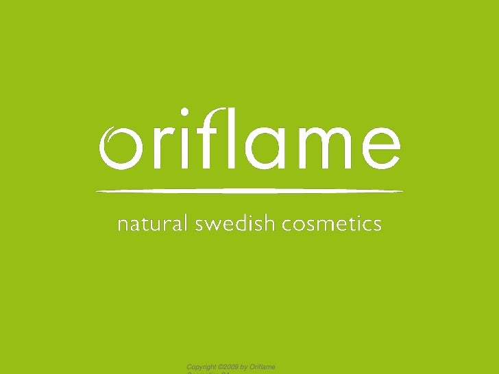 Copyright ©2009 by Oriflame