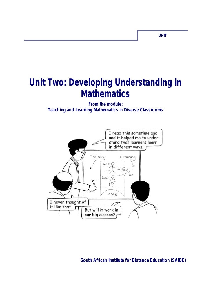 UNITUnit Two: Developing Understanding in            Mathematics                       From the module:    Teaching and Le...
