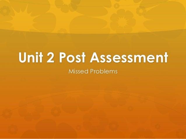 Unit 2 Post Assessment       Missed Problems