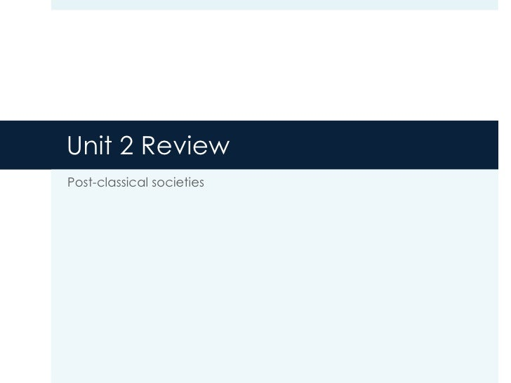 Unit 2 Review Post-classical societies
