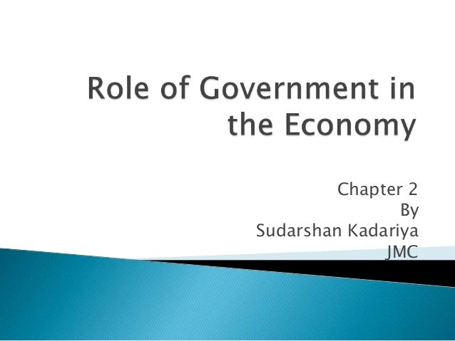 role of goverment The government grants permission to form businesses, and regulates how those businesses must act to protect the common good.