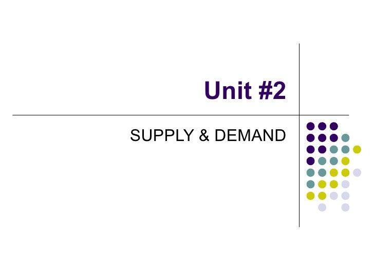Unit #2 SUPPLY & DEMAND