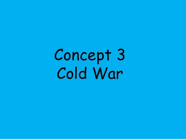 Concept 3  Cold War