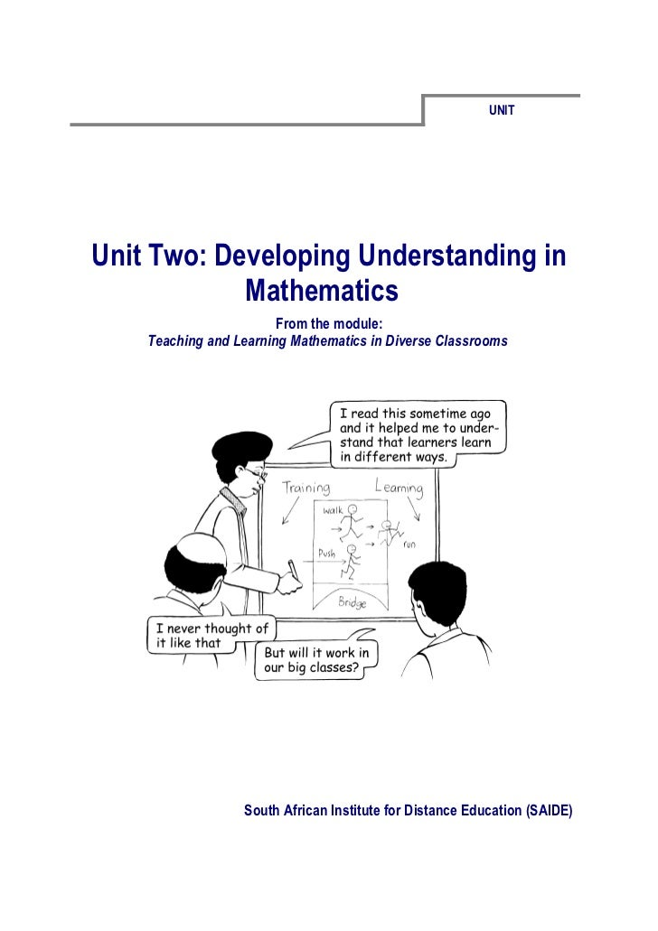 UNITUnit Two: Developing Understanding in            Mathematics                        From the module:    Teaching and L...