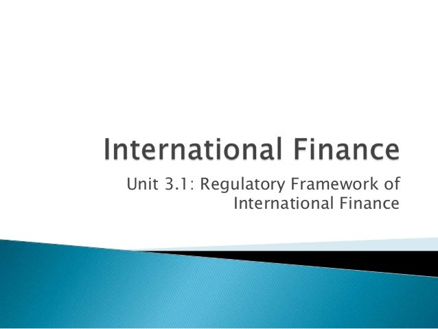 Unit 3.1: Regulatory Framework ofInternational Finance
