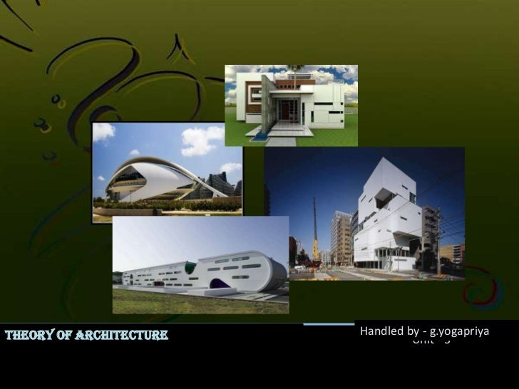 AR0120 Theory of Architecture  <br />Handled by - g.yogapriya<br />