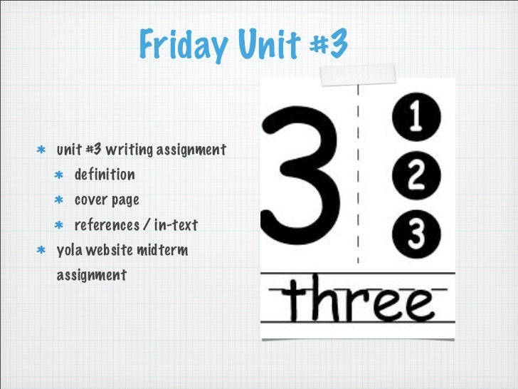 Friday Unit #3unit #3 writing assignment  definition  cover page  references / in-textyola website midtermassignment