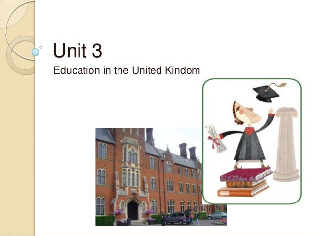 Unit 3Education in the United Kindom