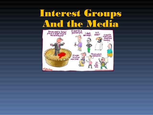 Interest Groups And the Media