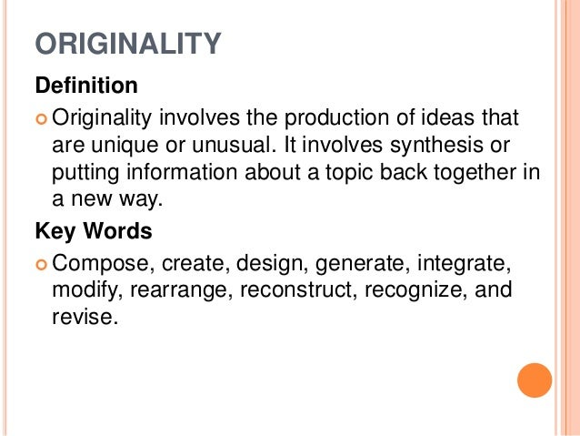 definition of originality Search originality and thousands of other words in english definition and synonym dictionary from reverso you can complete the definition of originality given by the english definition dictionary with other english dictionaries: wikipedia, lexilogos, oxford, cambridge, chambers harrap, wordreference, collins lexibase dictionaries, merriam webster.