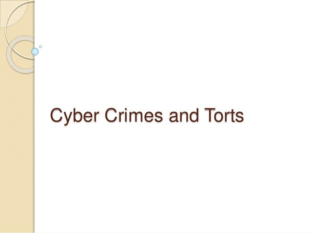 Cyber Crimes and Torts
