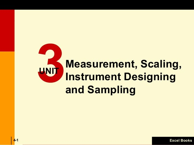 Measurement, Scaling, Instrument Designing and Sampling 3-1 Excel Books4-1 3UNIT Measurement, Scaling, Instrument Designin...