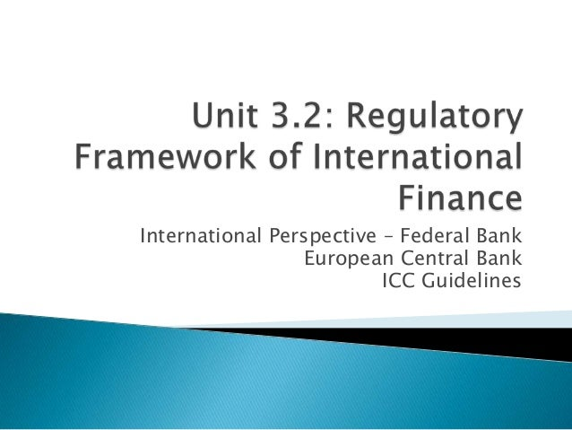 International Perspective – Federal BankEuropean Central BankICC Guidelines
