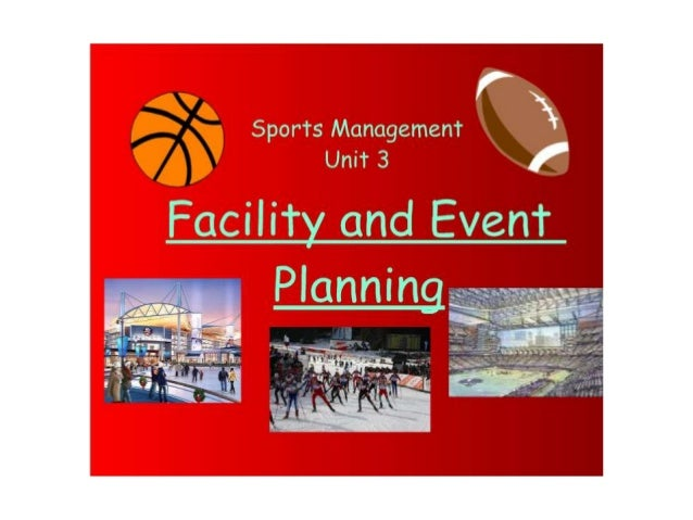 Unit 3  Facility And Event Planning