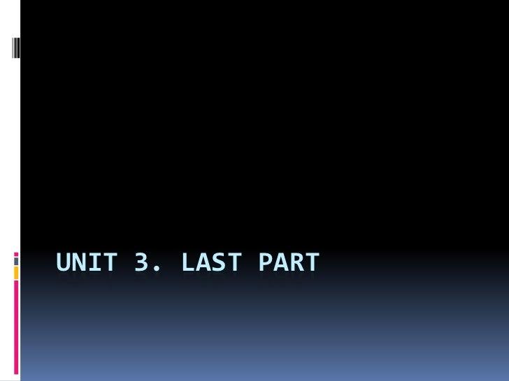 Unit 3. lastpart<br />