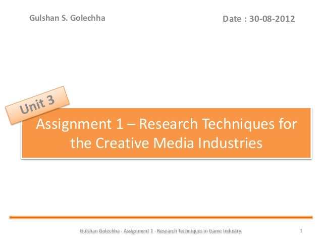 Gulshan Golechha - Assignment 1 - Research Techniques in Game Industry. 1 Assignment 1 – Research Techniques for the Creat...