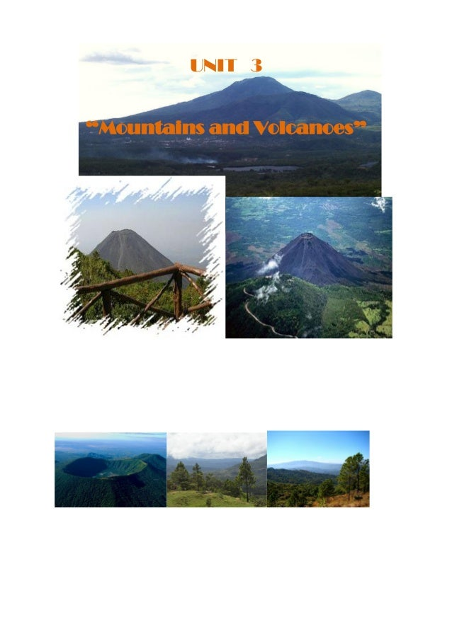 """UNIT 3""""Mountains and Volcanoes"""""""