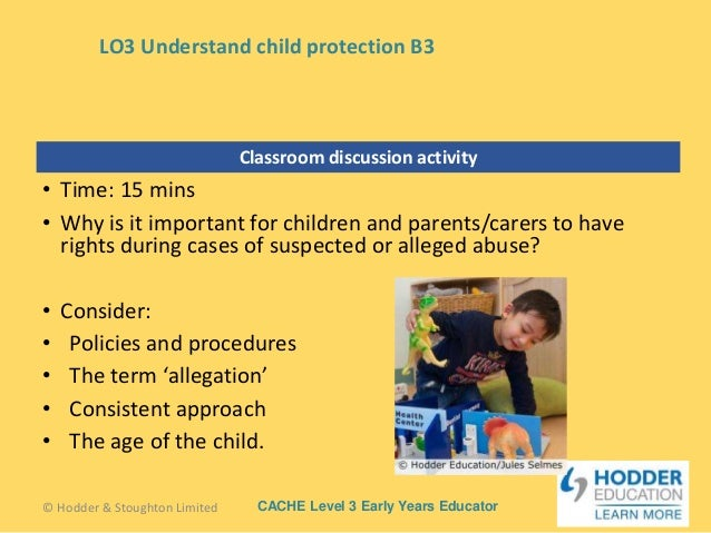 describe the rights children young people and their carers have in situations where harm or abuse is 42describe the actions to take if a child or young person alleges harm or abuse in line with policies and procedures of own setting 43explain the rights that children, young people and their carers have in situations where harm or abuse is suspected or alleged.