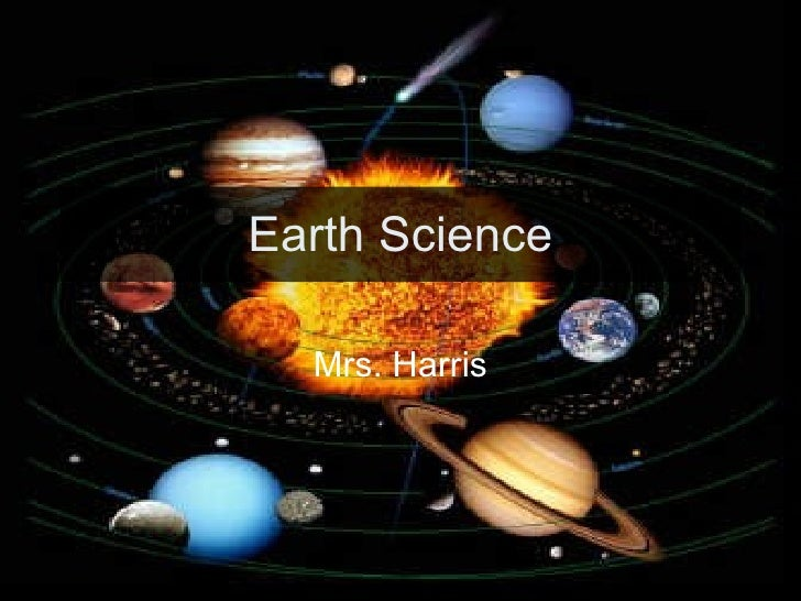Earth Science Mrs. Harris