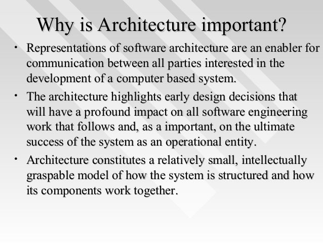 4. Why is Architecture important?