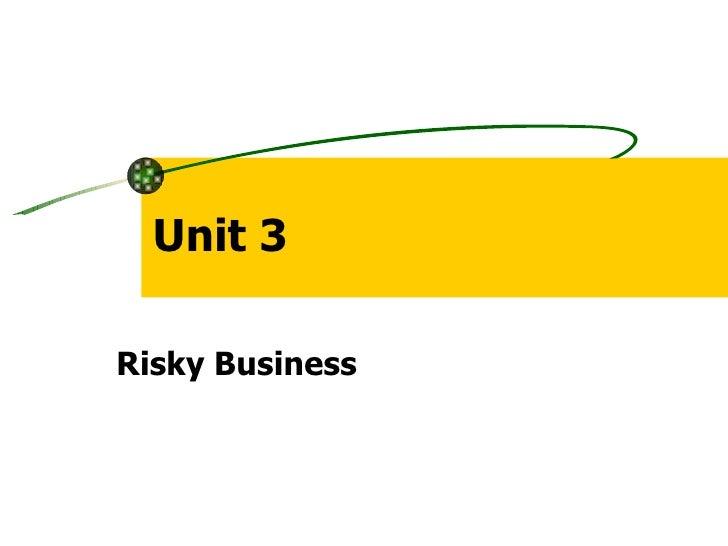 Unit 3 Risky Business