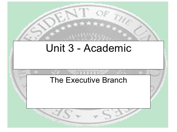 Unit 3 - Academic The Executive Branch