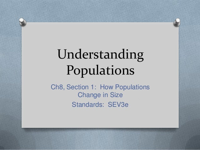 Understanding Populations Ch8, Section 1: How Populations Change in Size Standards: SEV3e