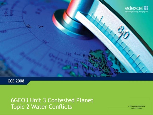 6GEO3 Unit 3 Contested PlanetTopic 2 Water Conflicts