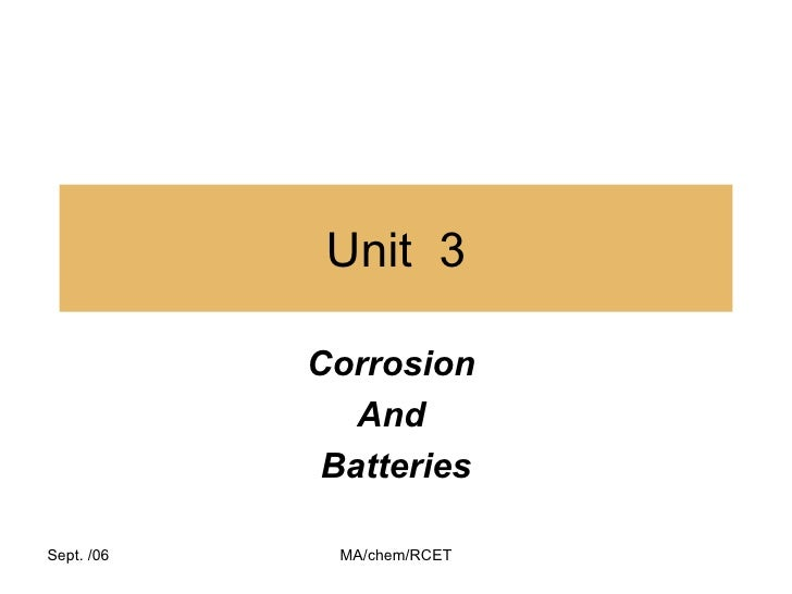 Unit  3 Corrosion  And  Batteries Sept. /06 MA/chem/RCET