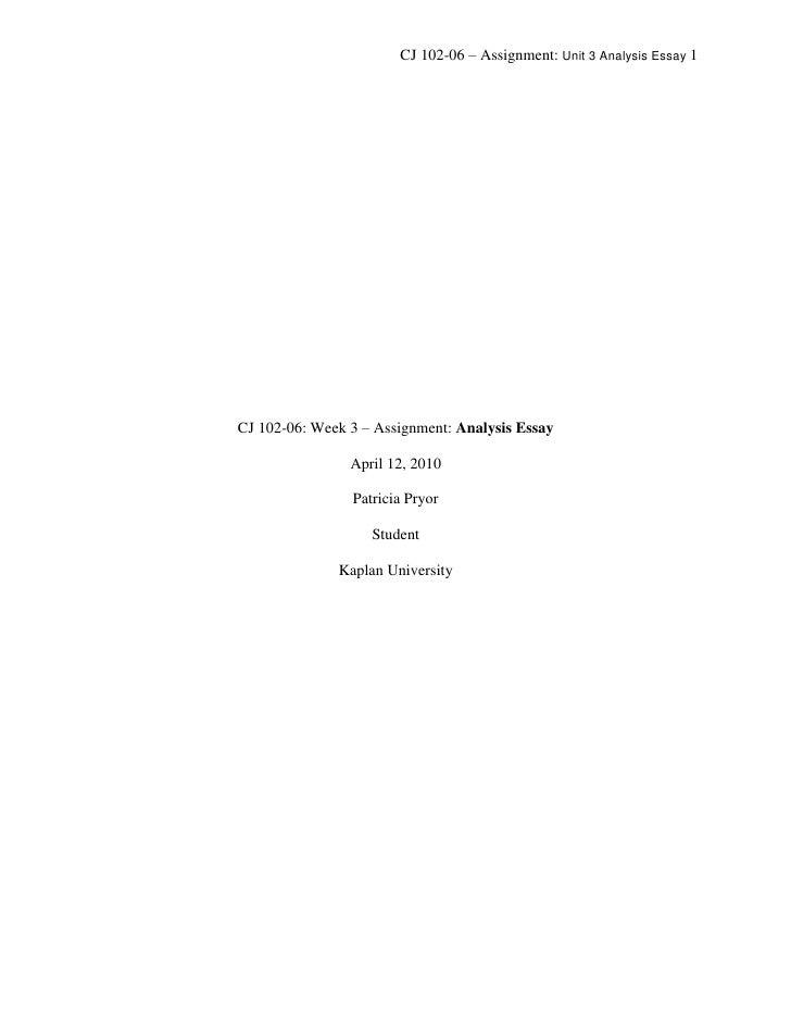 CJ 102-06: Week 3 – Assignment: Analysis EssayApril 12, 2010Patricia PryorStudentKaplan University  <br /> Criminology is ...